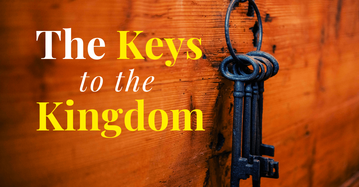 The Keys to the Kingdom – Key One – Faith