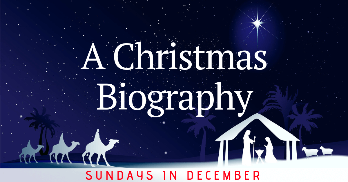 A Christmas Biography – Part Two- The Gift We Need, But Often Don't Want