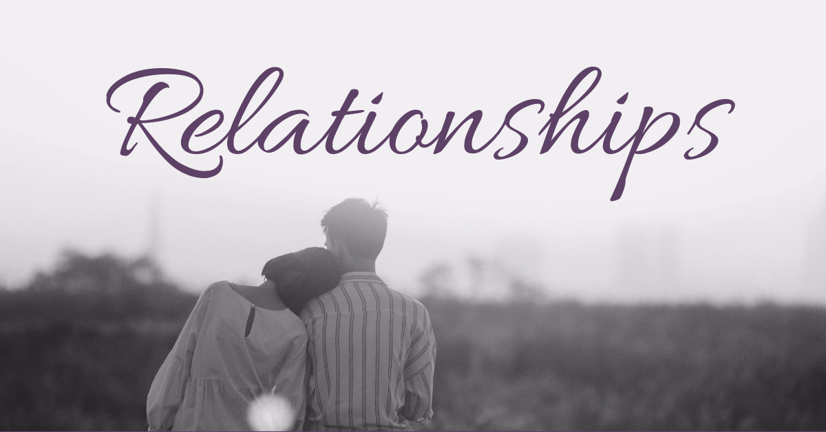 Relationships – Part 1