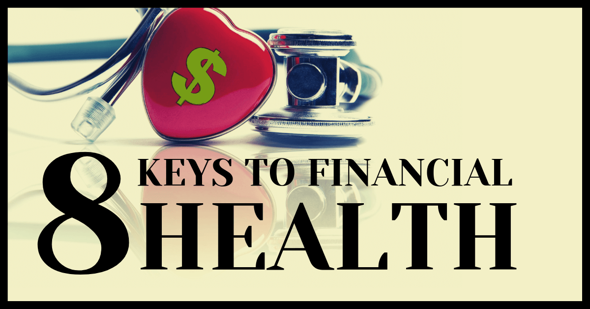Eight Keys to Financial Health