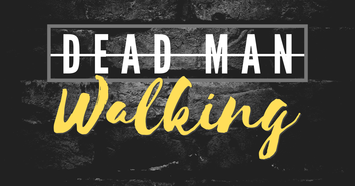 Dead Man Walking: The Gospel's Power to Change