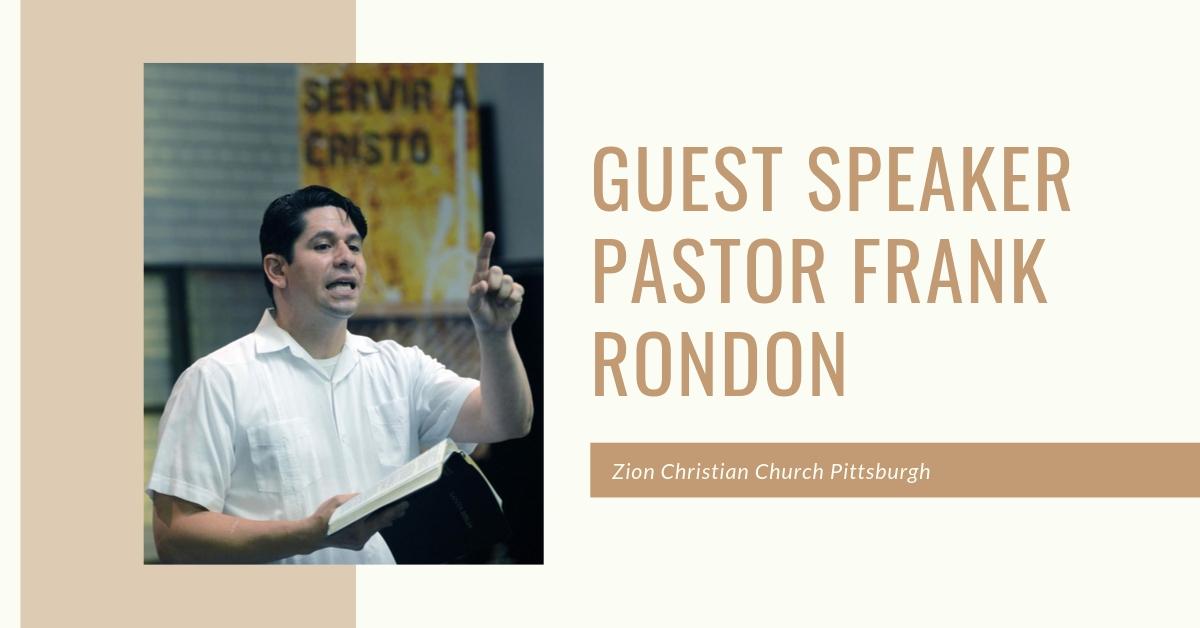 Guest Speaker – Pastor Frank Rondon – Discipleship & Time